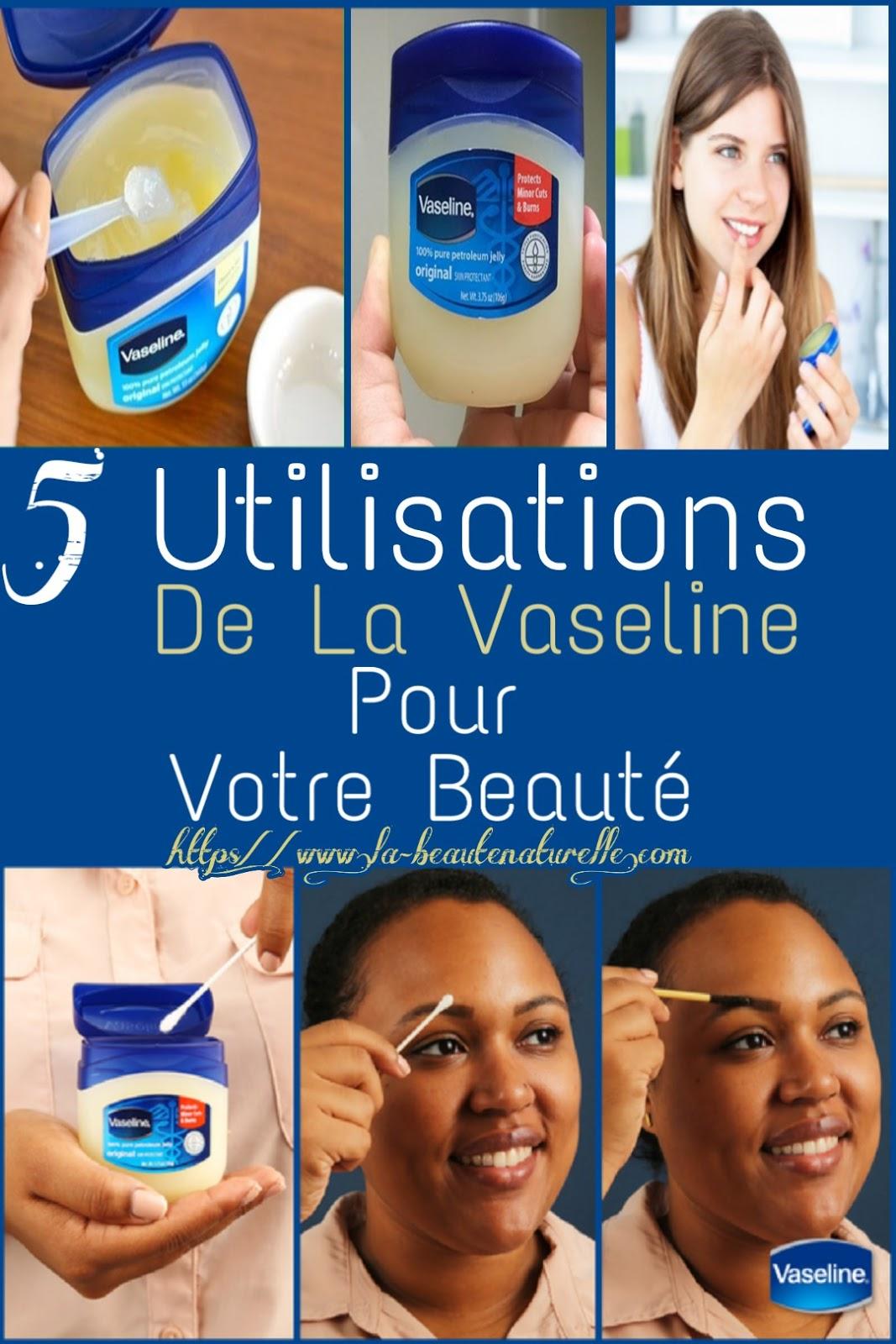 5 Utilisations De La Vaseline Pour Votre Beauté