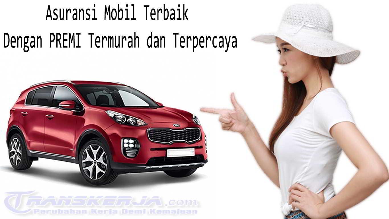 Asuransi Mobil Terbaik Dengan PREMI Termurah dan Terpercaya