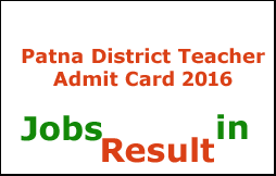 Patna District Teacher Admit Card 2016