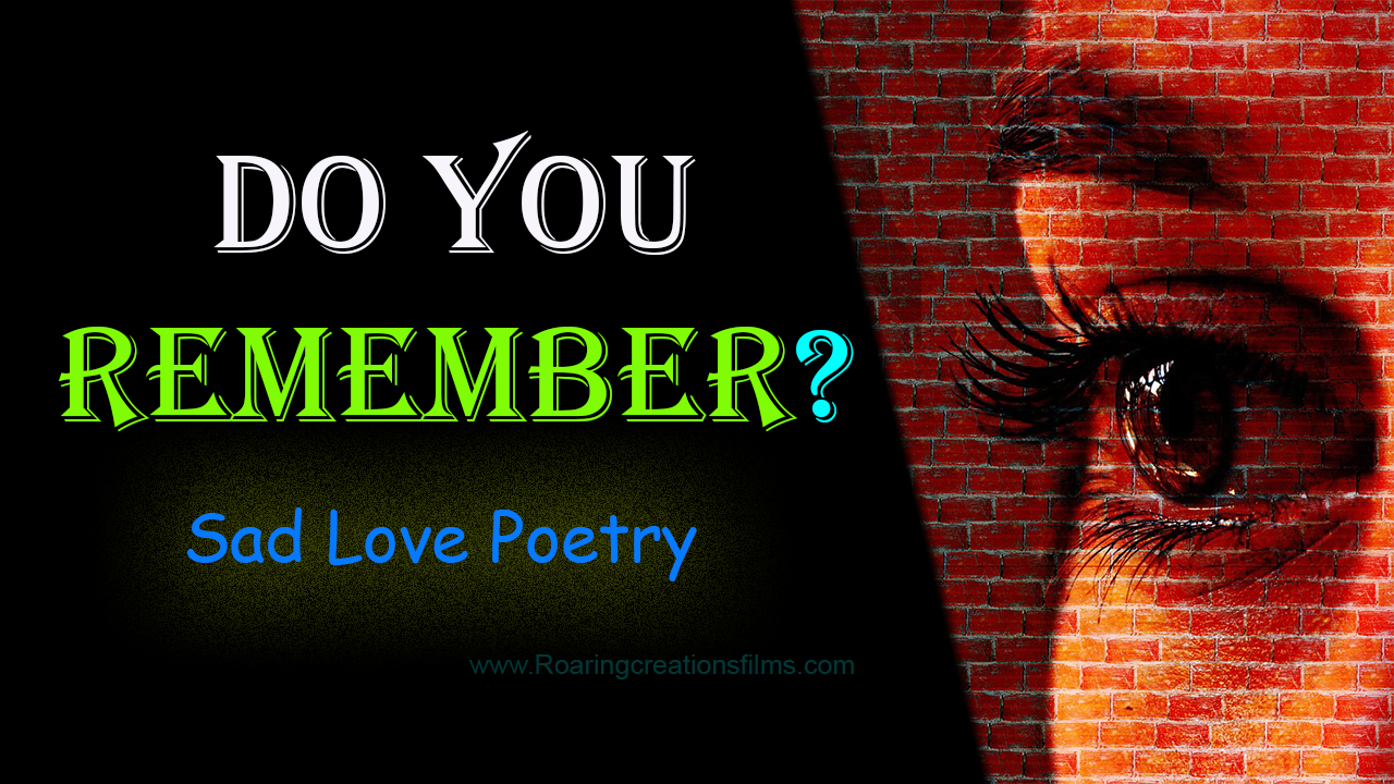 Do You Remember? Sad Love Poetry in English