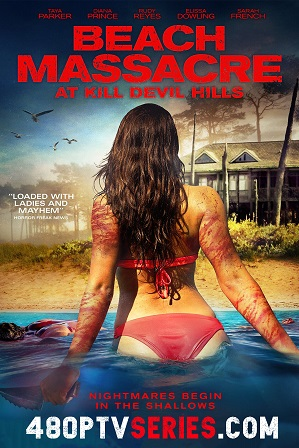 Beach Massacre at Kill Devil Hills (2016) Full English Movie Download 480p 720p DVDRip Free Watch Online Full Movie Download Worldfree4u 9xmovies
