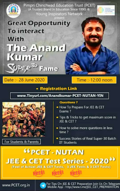 GREAT OPPORTUNITY TO INTERACT WITH HON. ANAND KUMAR SIR (SUPER 30 FAME) DATE 28 JUNE 2020 (TIME 12 Noon) BY PCET-NUTAN.