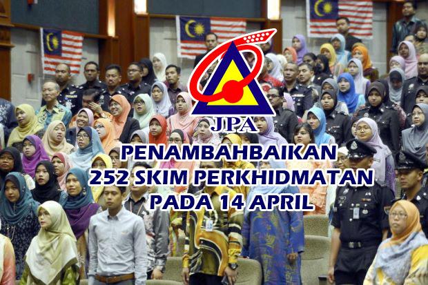 JPA Umum Penambahbaikan 252 Skim Perkhidmatan pada 14 April.