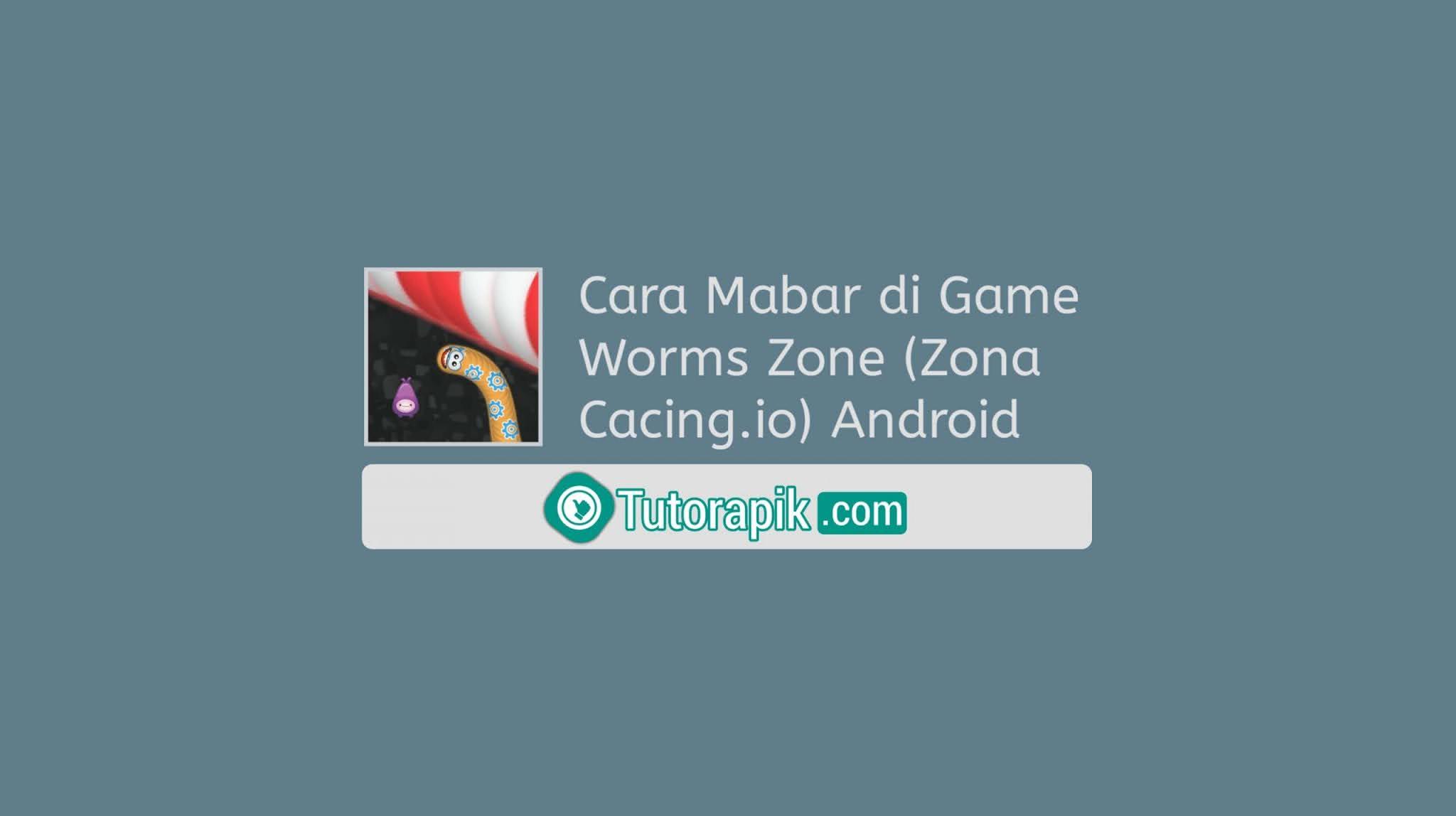 Cara Mabar di Game Worms Zone (Zona Cacing.io) Android