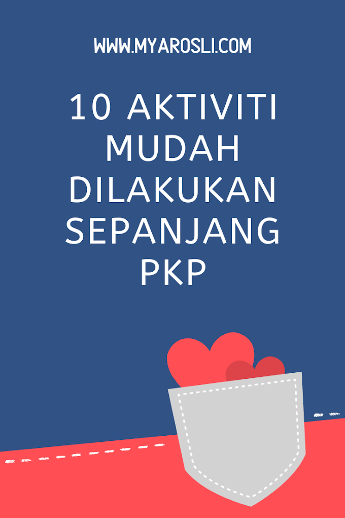 10 Aktiviti Mudah Dilakukan Sepanjang PKP