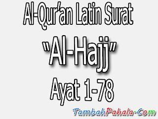 latin surat Al-Hajj, teks latin, bacaan latin, Al-Qur'an surat Al-Hajj