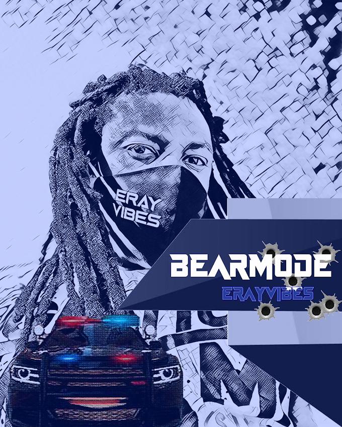 [MUSIC] Erayvibes – Bear Mode