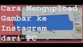 Cara Mengupoad gambar ke Instagram dari PC 1