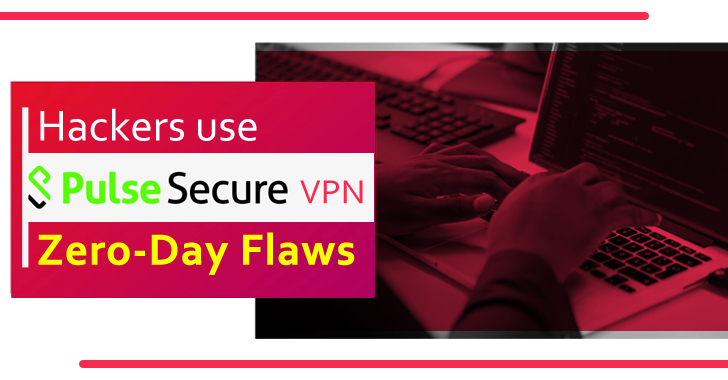 Hackers use Pulse VPN Zero-day Flaws to Hack Defense, Government & Financial Organizations