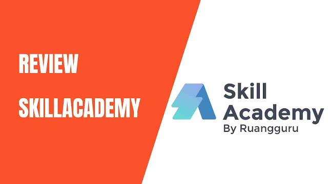 Review Kelas Skill Academy by Ruangguru