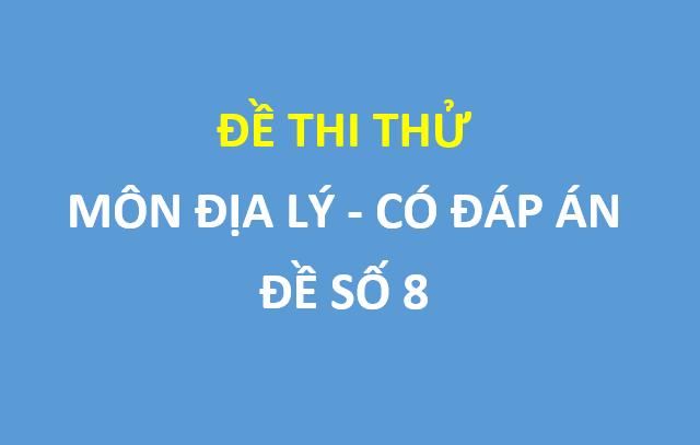 Đề thi thử Địa lí  trường chuyên Nguyễn Trãi – Hải Dương