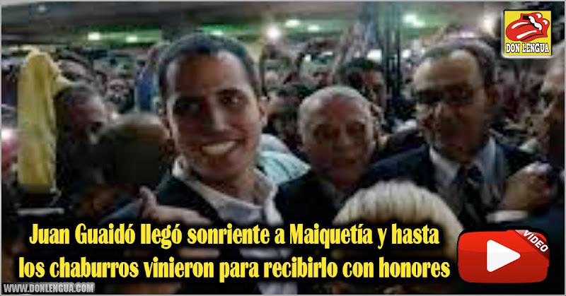 Juan Guaidó llegó sonriente a Maiquetía y hasta los chaburros vinieron para recibirlo con honores