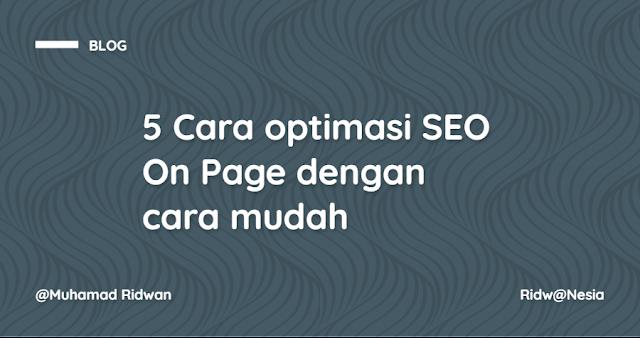5 Cara optimasi SEO On Page dengan cara mudah