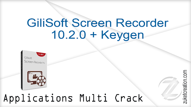 GiliSoft Screen Recorder 10.2.0 + Keygen