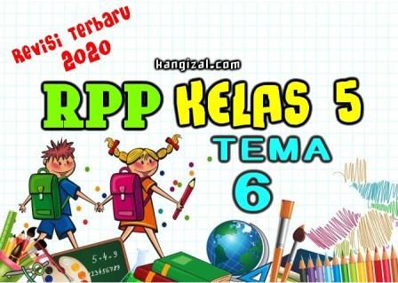 RPP Kelas 5 Kurikulum 2013 Terbaru Revisi 2020 (Tema 6) kangizal.com faizalhusaeni.com