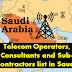 Telecom Operators, Consultants and Sub-contractors list in Saudi Arabia