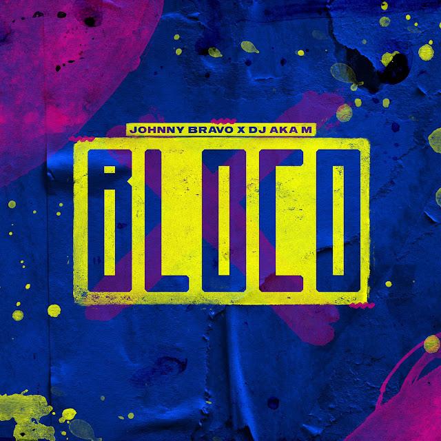 Johnny Bravo ft Dj Aka M - Bloco (Afro House) [Download Mp3]