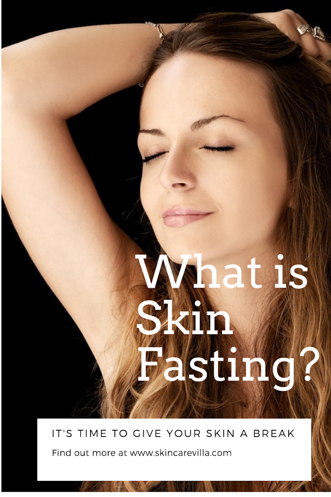 What Is Skin Fasting? It's Time to Give Your Skin A Break!