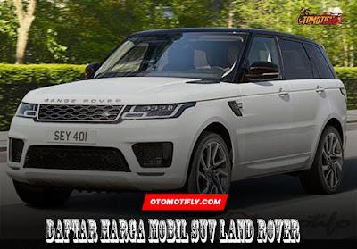 Daftar Harga Mobil SUV Land Rover