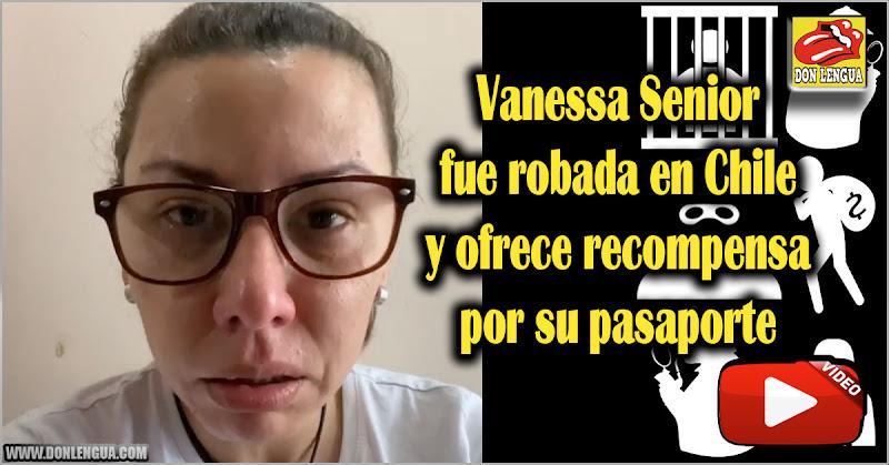 Le robaron todo a Vanessa Senior durante su gira por Chile