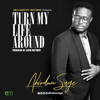 Turn My Life Around by Abiodun Sage Mp3 Download