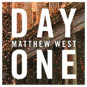 Matthew West Day One Christian Gospel Lyrics
