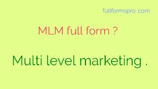 Full form of MLM , MLM ka full form