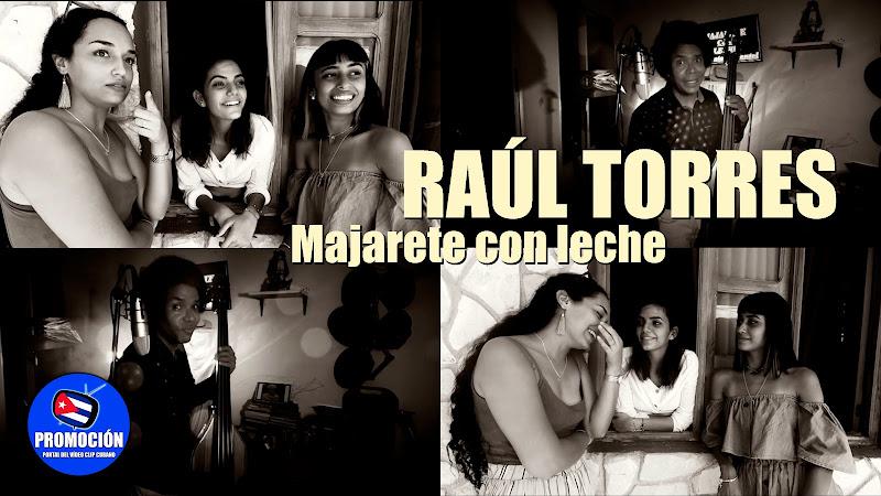 Raúl Torres - ¨Majarete con leche¨ - Videoclip. Portal Del Vídeo Clip Cubano. Música cubana. Canción. Trova. Son. Cuba.