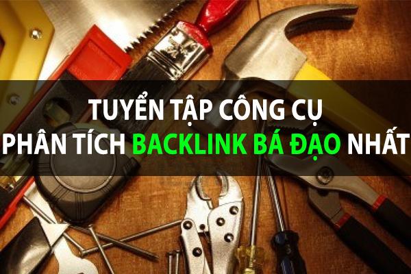 Tổng hợp các công cụ seo phân tích Backlink tốt nhất thế giới
