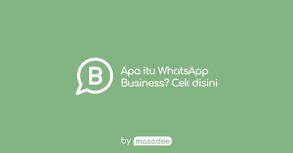 Pengertian dan Fungsi Fitur Whatsapp Business