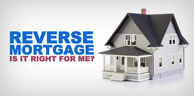 Trying to Determine if the Reverse Mortgage is Right for Me