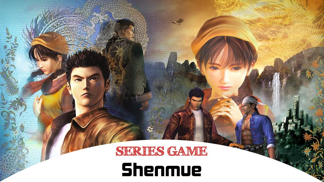 Danh sách Series Game Shenmue bao gồm đầy đủ các phiên bản được phát hành trên nền tảng máy tính (PC)