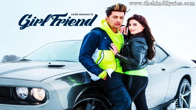 Girlfriend Lyrics – Jass Manak