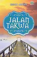 Jalan Takwa   Pengarang : Idrus Abidin Penerbit : AMZAH