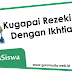 Kelas Siswa: Mapel Qurdist Bab II Kugapai Rezeki-Mu, Dengan Ikhtiarku