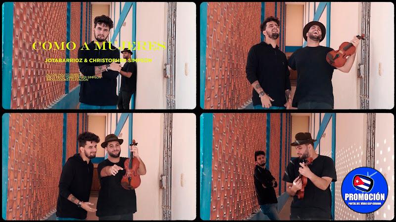 Jotabarrioz & Christopher Simpson - ¨Como a Mujeres¨ - Autor: Polito Ibañez. Portal Del Vídeo Clip Cubano. Música cubana. Canción. Cuba.