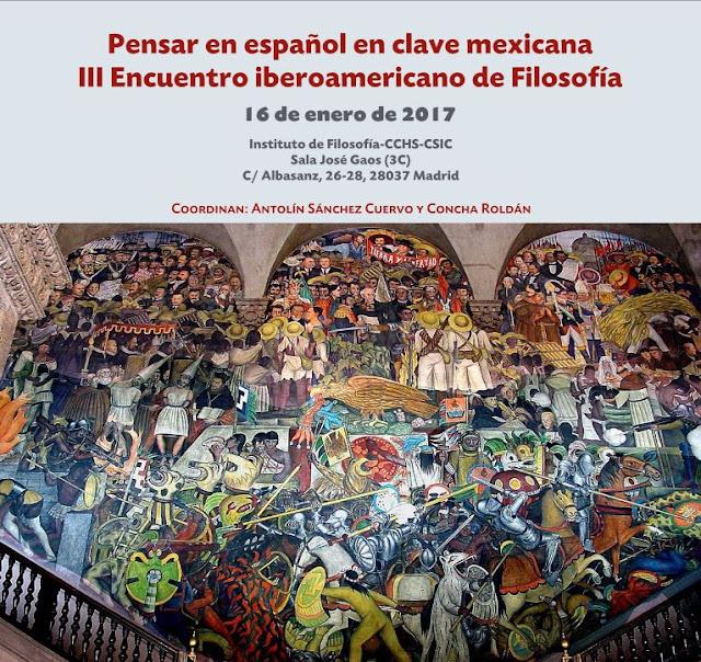 http://ifs.csic.es/es/event/pensar-espanol-clave-mexicana-iii-encuentro-iberoamericano-filosofia
