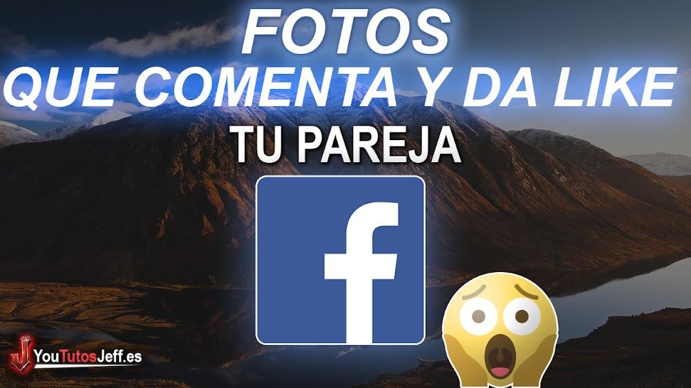 Ver las Fotos Que le Gustan a una Persona en Facebook