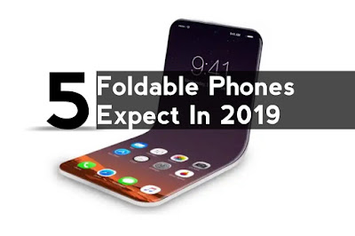 Top 5 foldable Smartphones to expect in 2019 from Galaxy X, Apple and More