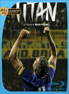 Titán: La Película de Martín Palermo (2019) HD [1080p] Latino [GoogleDrive] SilvestreHD