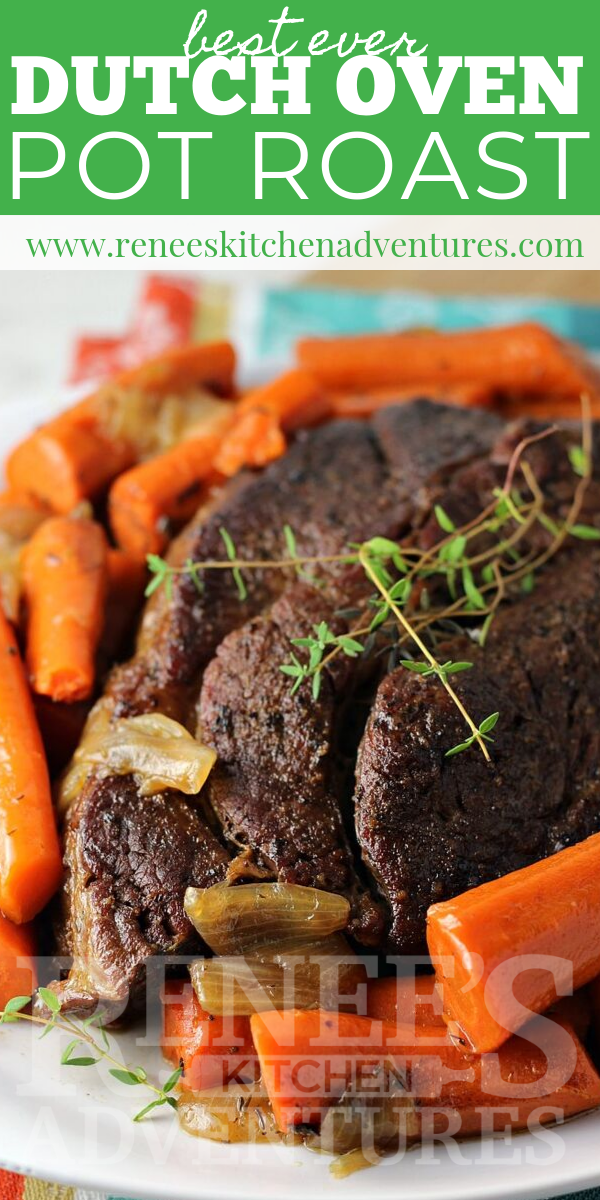 Dutch Oven Pot Roast by Renee's Kitchen Adventures pin for Pinterest with image of roast with carrots and onions and text overlay