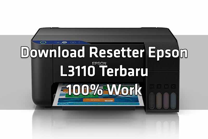 download-resetter-epson-l3110-terbaru-100-work