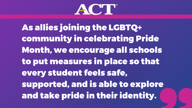 Quote call-out: As allies joining the LGBTQ+ community in celebrating Pride Month, we also encourage all schools to put measures in place so that every student feels safe, supported, and is able to explore and take pride in their identity.