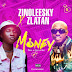 [Music] Zinoleesky Ft. Zlatan – Money