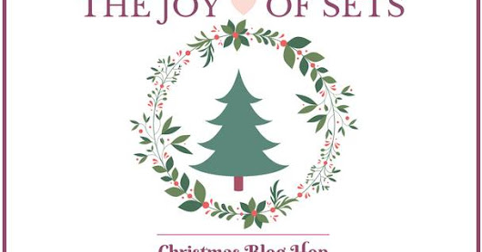 The Joy Of Sets Christmas 2017 Blog Hop Hosted by Fiona Whitehead.