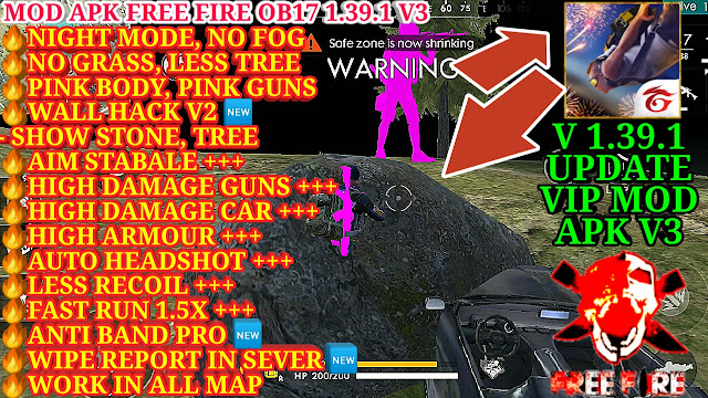 MOD APK FREE FIRE OB17 1.39.1 V3 - WALL HACK V2, ANTI BAND PRO, WIPE REPORT IN SEVER, AND MORE...