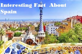 स्पेन देश से जुड़ी सबसे चौकाने  वाली बाते| Interesting Fact  About Spain