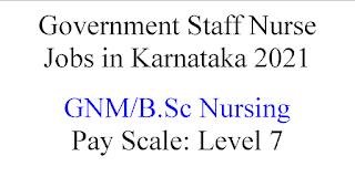 B.Sc Nursing or GNM Nursing Government jobs in Karnataka 2021