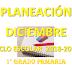 PLANEACIÓN DICIEMBRE 1° PRIMARIA CICLO ESCOLAR 2018-2019.