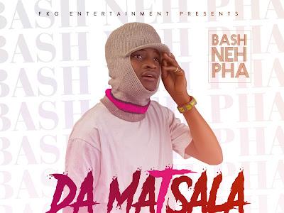[Music] Bash Neh Pha - Da matsala (prod. Zaezzy montana)